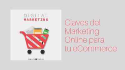 Claves del Marketing Online para tu eCommerce