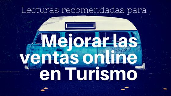 Lecturas recomendas Mejorar las Ventas Online en Turismo