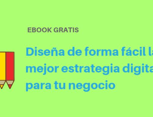 eBook Diseña de forma fácil la mejor estrategia digital para tu negocio