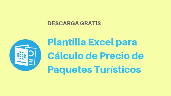 Plantilla Excel para Cálculo de Precio de Paquetes Turísticos